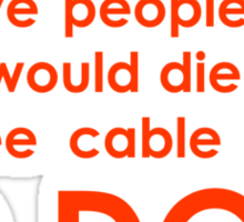 Free cable for life (Red letters) Sticker