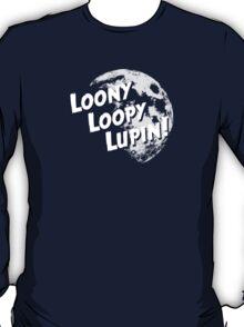 Loony Loopy Lupin! T-Shirt