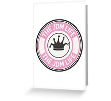 The jdm life badge - pink Greeting Card