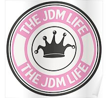 The jdm life badge - pink Poster