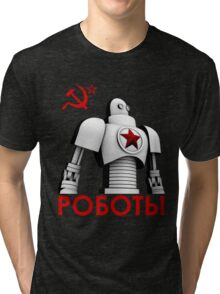 РОБОТЫ - Comrades of Steel, Version 1A.1 Tri-blend T-Shirt