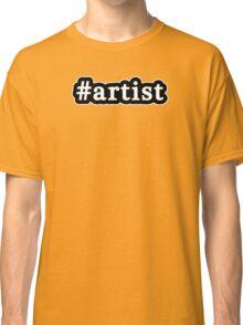 Artist - Hashtag - Black & White Classic T-Shirt