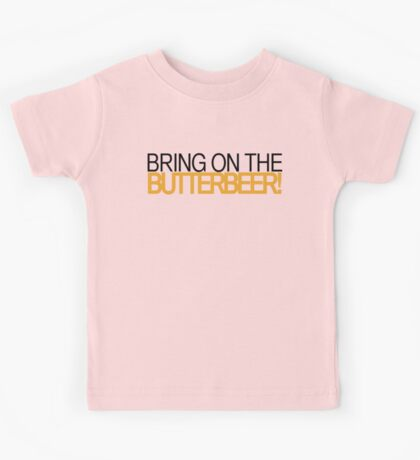 Bring on the Butterbeer! Kids Tee