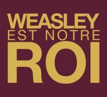 WEASLEY EST NOTRE ROI! by loveaj