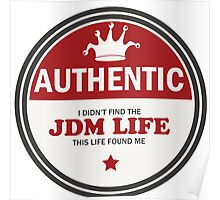 Authentic jdm life found me badge - red Poster