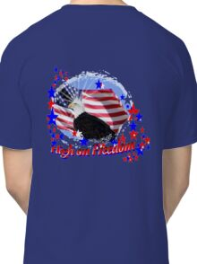 High on Freedom  Classic T-Shirt