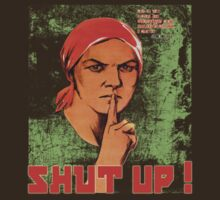 Shut up ! by Renars Slavinskis