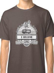I Believe  Classic T-Shirt