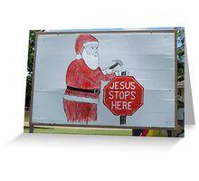 Jesus Stops Here Greeting Card