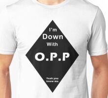 I'm Down With OPP Unisex T-Shirt