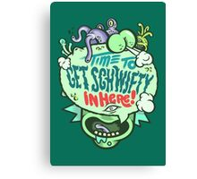 Get Schwifty (dark) Canvas Print