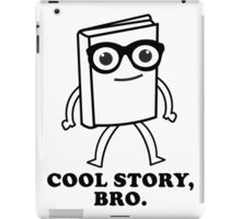 Cool Story Bro Book Lovers Geeky Glasses iPad Case/Skin