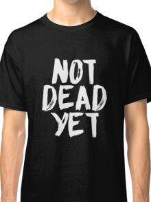 Not Dead Yet - Frank Turner Inspired T-Shirt (White) Classic T-Shirt