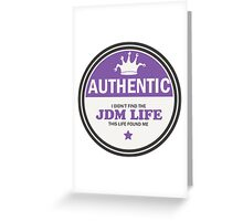 Authentic jdm life found me badge - purple Greeting Card