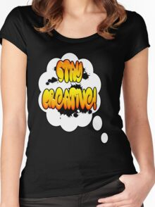Stay Creative! Women's Fitted Scoop T-Shirt