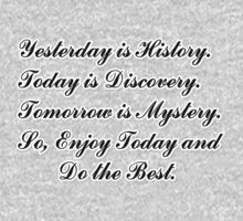 Yesterday is History,Today is Discovery,Tomorrow is Mystery One Piece - Long Sleeve