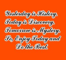 Yesterday is History,Today is Discovery,Tomorrow is Mystery Kids Clothes