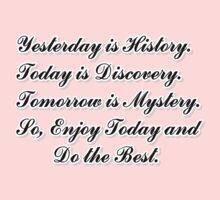 Yesterday is History,Today is Discovery,Tomorrow is Mystery One Piece - Short Sleeve