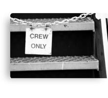 Crew Only Canvas Print