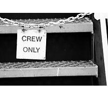 Crew Only Photographic Print