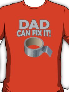Funny - Dad Can Fix It! T-Shirt