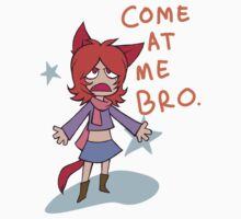 Come at me bro by psychonautic