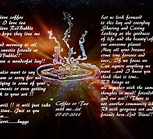 I LOVE COFFE I LOVE TEA..DEDICATED TO REDBUBBLE AND ARTIST ..LOL by Sherri     Nicholas