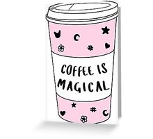 Coffee is Magical ★ Trendy/Hipster/Tumblr Meme Greeting Card
