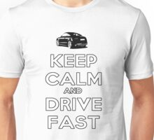 Keep Calm And Drive Fast Unisex T-Shirt