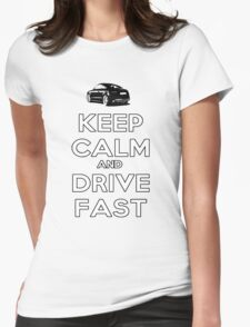 Keep Calm And Drive Fast Womens Fitted T-Shirt