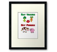 Eat Veggies Not Friends Framed Print