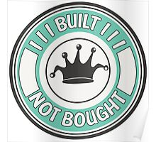 Jdm built not bought badge - minty Poster