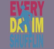 Everyday I'm Shufflin Shirt Kids Clothes