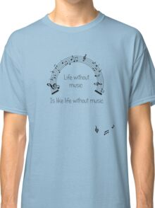 Life without music... Classic T-Shirt