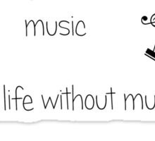 Life without music... Sticker