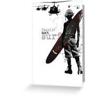 Charlie Don't Surf Greeting Card