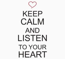 Keep calm and listen to your heart by eleni dreamel