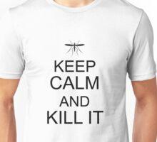 Keep calm and kill it Unisex T-Shirt