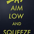 Aim Low and Squeeze by LastLaughInk