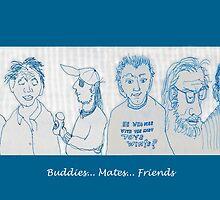 Buddies... Mates... Friends by James Lewis Hamilton