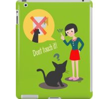 Don't touch it! iPad Case/Skin