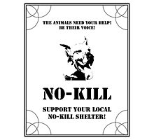 NO-KILL UNITED : ES SUPPORT NO-KILL SHELTERS (PRINT) Photographic Print