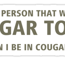 How can I be in Cougar Town? Sticker