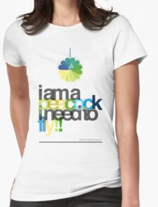 I'm a peacock, I need to fly Womens Fitted T-Shirt