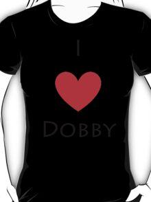 I love Dobby T-Shirt