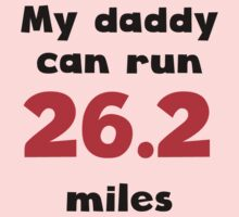 My Daddy Can Run 26.2 Miles Kids Clothes