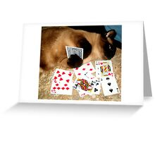 You've got to know when to hold them... Greeting Card