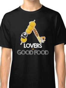 Lovers of Good Food  Classic T-Shirt