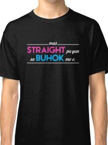 Mas Straight  Classic T-Shirt