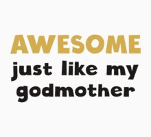 Awesome Just Like My Godmother Kids Clothes